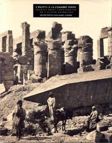 9782070566617: L'Egypte � la chambre noire : Francis Frith le photographe de l'Egypte retrouv�e