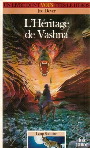 9782070567874: Loup Solitaire Tome 16 : L'Héritage de Vashna (Un livre dont vous êtes le héros)