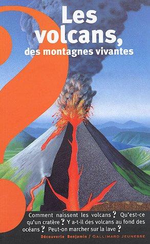 9782070570874: Les volcans, des montagnes vivantes