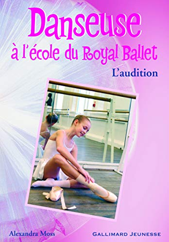 9782070571383: Danseuse à l'école du Royal Ballet, Tome 1 : L'audition