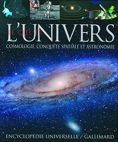 9782070572908: Le ciel et l'Univers: Cosmologie, conqu�te spatiale et astronomie
