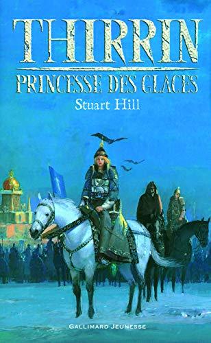 Thirrin princesse des glaces (French Edition): Gallimard-Jeunesse