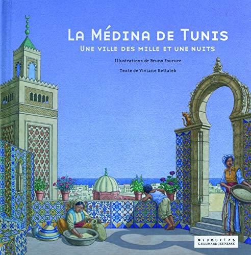 9782070573646: La médina de Tunis: Une ville des Mille et Une Nuits