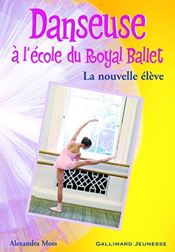 9782070574735: Danseuse à l'école du Royal Ballet, Tome 3 : La nouvelle élève