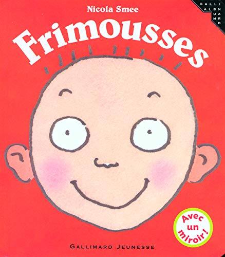 9782070574803: Frimousses (Petite Enfance)