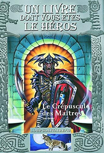9782070575091: Loup Solitaire, Tome 12 : Le Crépuscule des Maîtres