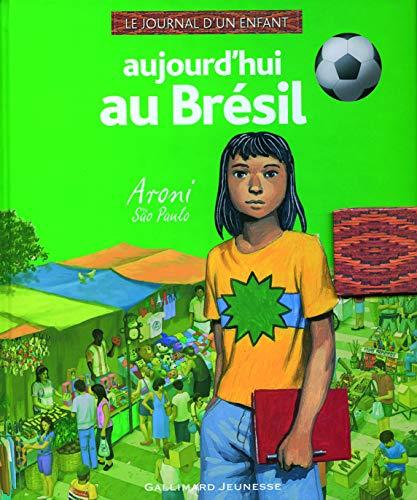 9782070575473: Aujourd'hui au Brésil: Aroni, São Paulo