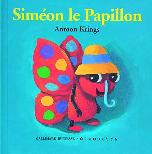 9782070576357: Droles De Petites Betes: Simeon Le Papillon (French Edition)