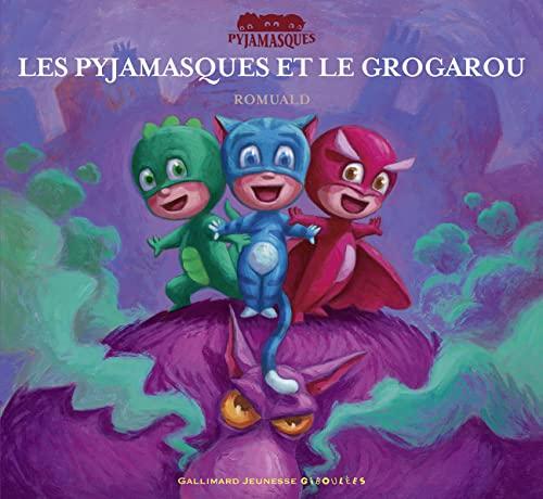 9782070576616: Les Pyjamasques et le Grogarou (French Edition)