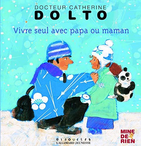 9782070576777: Vivre seul avec papa et maman (French Edition)