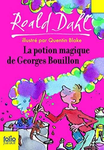 La Potion Magique De Georges Bouillon (Folio Junior) (French Edition) (2070576981) by Dahl, Roald