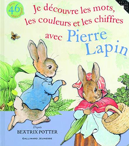 Je découvre les mots, les couleurs et les chiffres avec Pierre Lapin (French Edition) (9782070577514) by BEATRIX POTTER