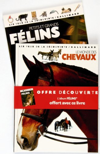 9782070577897: Le monde des chevaux (+ l'album Petits et grands félins offert)