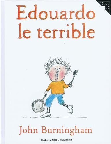 EDOUARDO LE TERRIBLE (ALBUMS JEUNESSE) (9782070578184) by Burningham, John