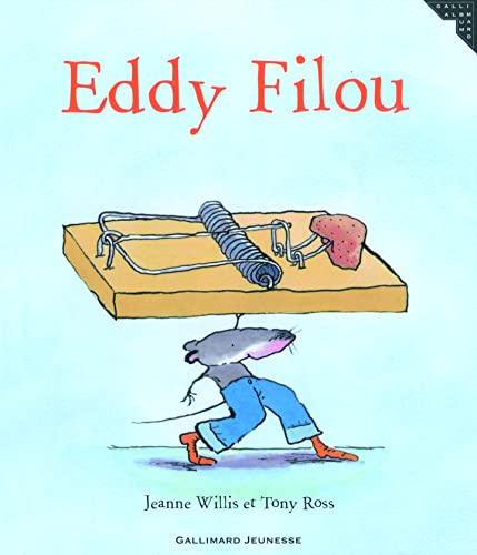 Eddy Filou (French Edition) (9782070578191) by TONY ROSS JEANNE WILLIS