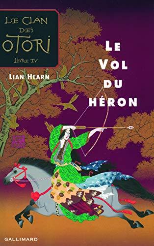 9782070579037: Le Clan des Otori, IV : Le Vol du héron
