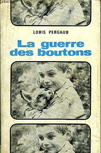 La Guerre des boutons: PERGAUD, louis - illustrations de Claude LAPOINTE