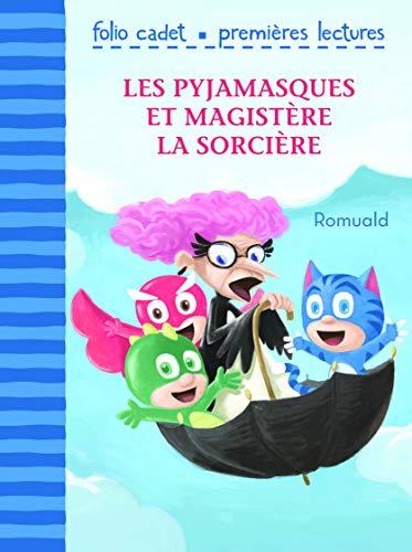 9782070580217: Les Pyjamasques et Magistère la sorcière