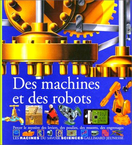 9782070583966: Racines Du Savoir: DES Machines ET DES Robots (French Edition)