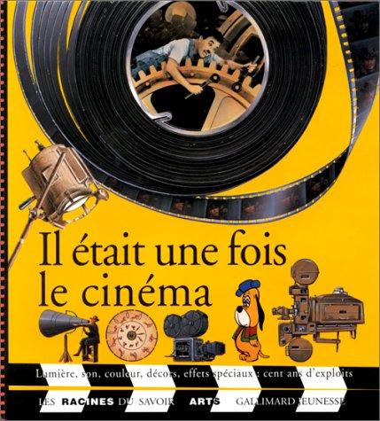 9782070584178: Racines Du Savoir: Il Etait Une Fois Le Cinema (French Edition)