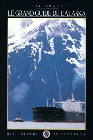 9782070591138: Le Grand Guide de l'Alaska 1997
