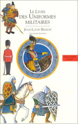 Le Livre des costumes, tome 2: Les Uniformes militaires (9782070593606) by Jean-Louis Besson