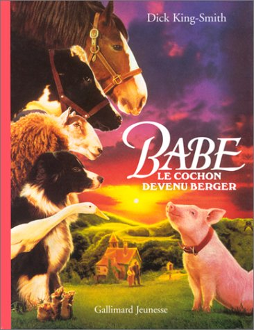 Babe, le cochon devenu berger: KING-SMITH,DICK