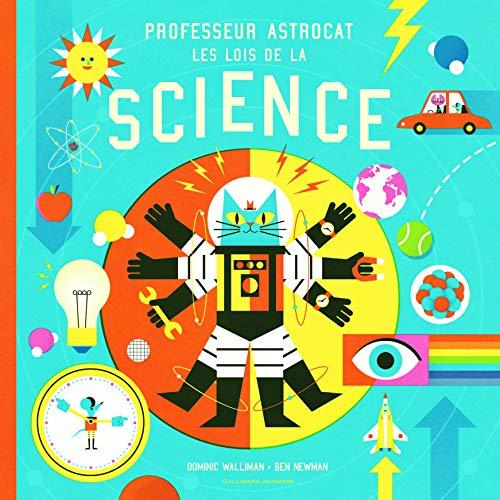 9782070600946: Professeur Astrocat : Les lois de la science - Album documentaire - De 6 à 9 ans