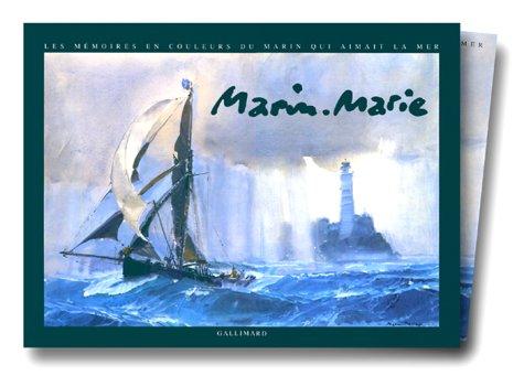 Marin-Marie : Les mémoires en couleurs du: Saint-Front, Yves de: