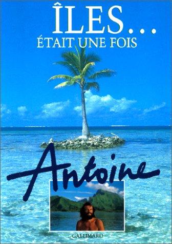 Iles était une fois: Antoine