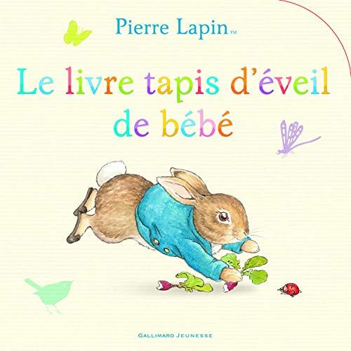 9782070604173 Pierre Lapin Le Livre Tapis D Eveil De Bebe