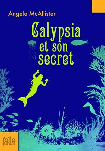 9782070610228: Calypsia Et Son Secret (Folio Junior) (French Edition)