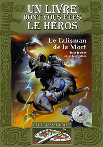 Défis fantastiques, Tome 9: Le Talisman de la Mort (9782070610402) by [???]