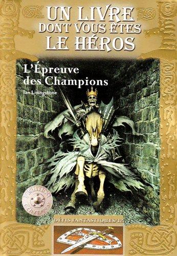 9782070610433: Défis fantastiques, Tome 12 : L'Epreuve des Champions