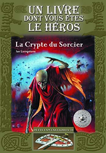 Défis fantastiques, Tome 14: La Crypte du Sorcier (2070610454) by [???]