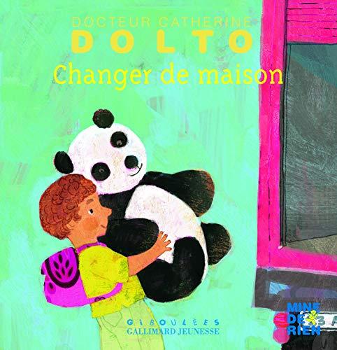 9782070611515: Changer de maison (Dr Catherine Dolto / Mine de rien - Giboulées)