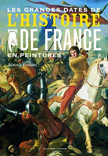 9782070611881: Les grandes dates de l'histoire de France en peintures (French Edition)