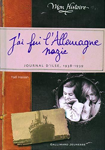 9782070611959: J'ai fui l'Allemagne nazie: Journal d'Ilse (1938-1939)