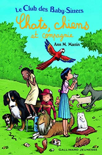 Chats, Chiens ET Compagnie (French Edition) (207061218X) by Martin, Ann M