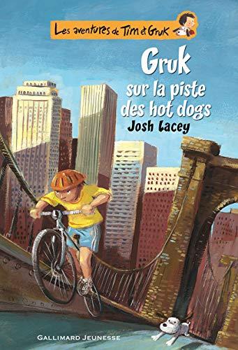 GRUK SUR LA PISTE DES HOT DOGS : LES AVENTURES DE TIM ET GRUK T.03: LACEY JOSH
