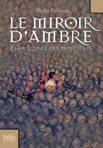 9782070612444: Le Miroir D'Ambre: A La Croisee Des Mondes/Iii (Folio Junior) (French Edition)