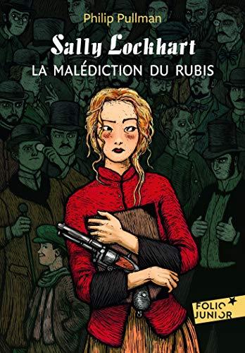 SALLY LOCKHART T01 : MALÉDICTION DU RUBIS (LA): PULLMAN PHILIP