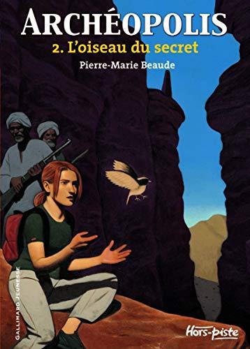 9782070613182: Archéopolis (Tome 2-L'oiseau du secret)