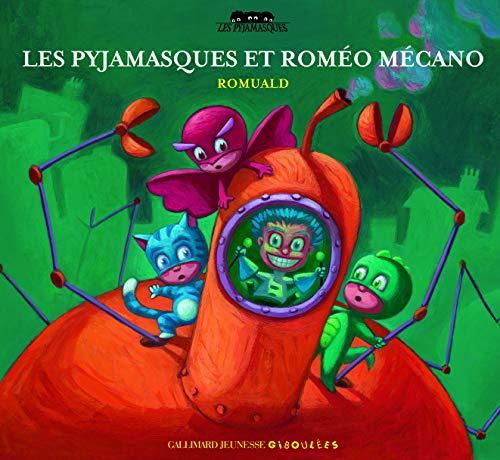 9782070615063: Les Pyjamasques et Roméo Mécano (French Edition)