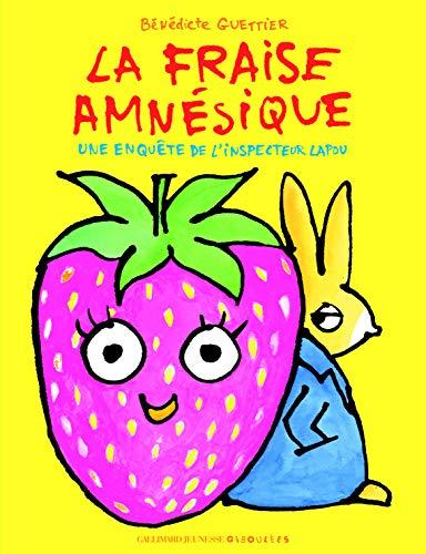 Une Enquete De L'Inspecteur Lapou/La Fraise Amnesique (French Edition) (2070615111) by Benedicte Guettier