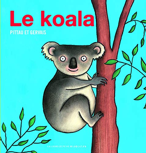 Le koala (French Edition): Gallimard Jeunesse Giboulà es