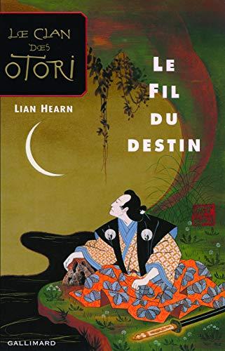9782070615681: Le Clan des Otori : Le Fil du destin