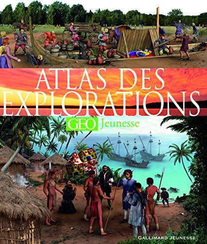 Atlas des explorations: Andréa Mills, Anita Ganeri, Anne Millard