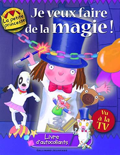 9782070617586: Je veux faire de la magie ! : Livre d'autocollants