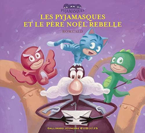 9782070618385: Les Pyjamasques et le P�re No�l rebelle